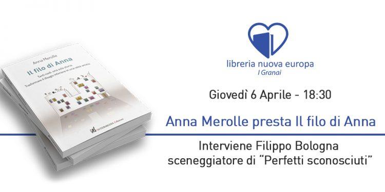 """Presentazione """"Il Filo di Anna"""" – Giovedì 6 Aprile – Interviene Filippo Bologna"""